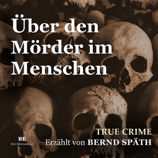 Bernd Späth: Über den Mörder im Menschen