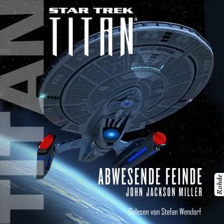 John Jackson Miller: Star Trek - Titan: Abwesende Feinde
