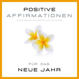 Nina Beste: Positive Affirmationen & Meditationen für das neue Jahr