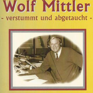 Wolf Mittler: Verstummt und abgetaucht