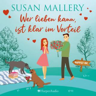 Susan Mallery: Wer lieben kann, ist klar im Vorteil (ungekürzt)