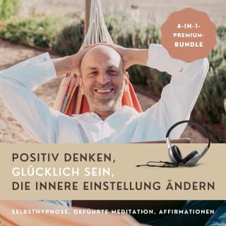 Patrick Lynen: HYPNOSE-HÖRBUCH: Positiv Denken, glücklich sein, die innere Einstellung ändern