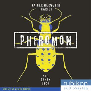 Rainer Wekwerth, Thariot: Pheromon: Sie sehen Dich (2)