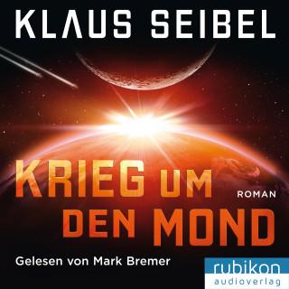 Klaus Seibel: Krieg um den Mond