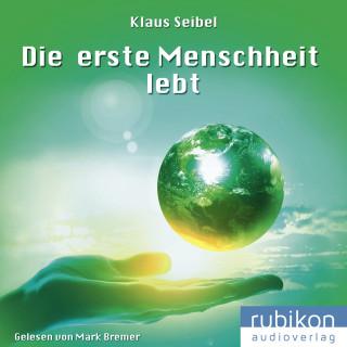 Klaus Seibel: Die erste Menschheit lebt - Die erste Menschheit 2