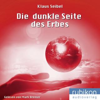 Klaus Seibel: Die dunkle Seite des Erbes - Die erste Menschheit 3