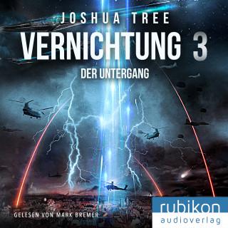 Joshua Tree: Vernichtung 3: Der Untergang