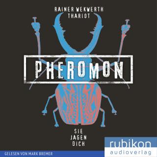 Thariot, Rainer Wekwerth: Pheromon: Sie jagen Dich (3)