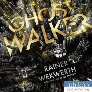 Rainer Wekwerth: Ghostwalker:   Spannender Sci-Fi-Roman in einer Virtual-Reality-Welt