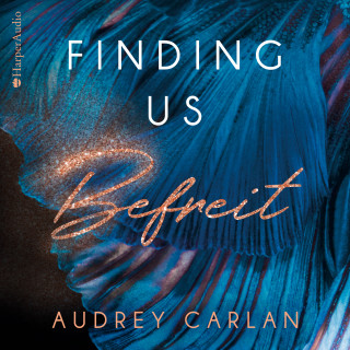 Audrey Carlan: Finding us - Befreit (ungekürzt)