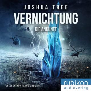 Joshua Tree: Vernichtung: Die Ankunft