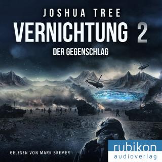 Joshua Tree: Vernichtung 2: Der Gegenschlag