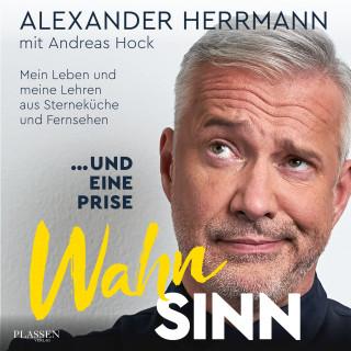 Alexander Herrmann, Andreas Hock: ... und eine Prise Wahnsinn