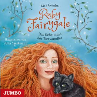 Kira Gembri: Ruby Fairygale. Das Geheimnis der Tierwandler