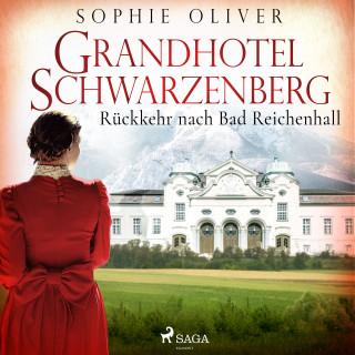 Sophie Oliver: Grandhotel Schwarzenberg - Rückkehr nach Bad Reichenhall