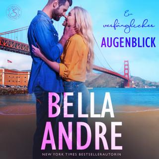 Bella Andre: Ein verfänglicher Augenblick (Die Sullivans 2)