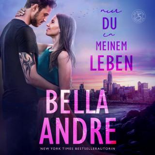 Bella Andre: Nur du in meinem Leben (Die Sullivans 4)