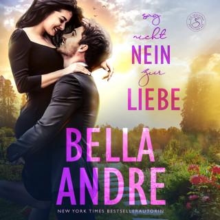 Bella Andre: Sag nicht nein zur Liebe (Die Sullivans 5)