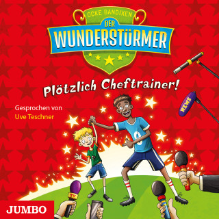 Ocke Bandixen: Der Wunderstürmer. Plötzlich Cheftrainer!