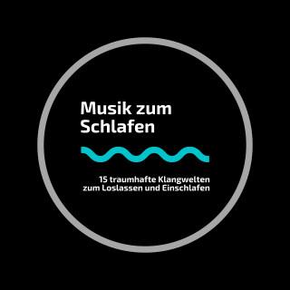 Daniel Crane: Musik zum Schlafen: 15 traumhafte Klangwelten zum Loslassen und Einschlafen