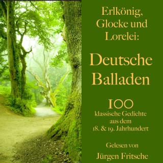 Johann Wolfgang von Goethe, Friedrich Schiller, Heinrich Heine: Erlkönig, Glocke und Lorelei: Deutsche Balladen
