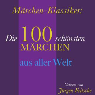 Hans Christian Andersen, Gebrüder Grimm: Märchen-Klassiker: 100 wunderbare Märchen aus aller Welt