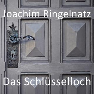 Joachim Ringelnatz: Das Schlüsselloch