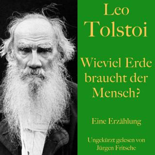 Leo Tolstoi: Leo Tolstoi: Wieviel Erde braucht der Mensch?