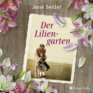 Jana Seidel: Der Liliengarten (ungekürzt)