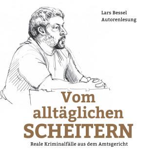 Lars Bessel: Vom alltäglichen Scheitern