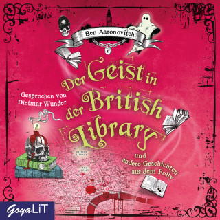 Ben Aaronovitch: Der Geist in der British Library und andere Geschichten aus dem Folly