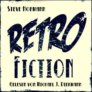 Steve Hofmann: Retrofiction