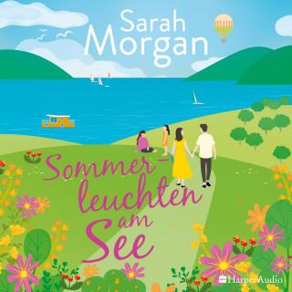 Sarah Morgan: Sommerleuchten am See (ungekürzt)