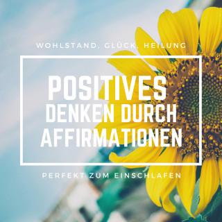 Patrick Lynen: Positives Denken durch Affirmationen: Perfekt zum Einschlafen