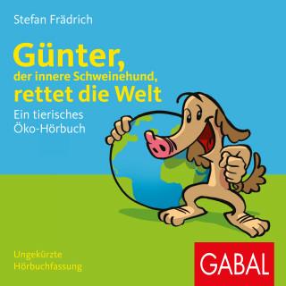 Stefan Frädrich: Günter, der innere Schweinehund, rettet die Welt