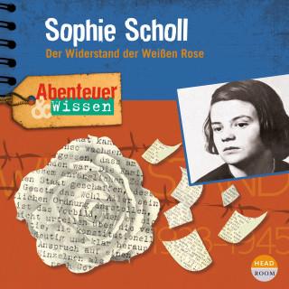 Sandra Pfitzner: Abenteuer & Wissen - Sophie Scholl