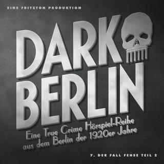 Johanna Magdalena Schmidt: Dark Berlin - Eine True Crime Hörspiel-Reihe aus dem Berlin der 1920er Jahre - 7. Fall