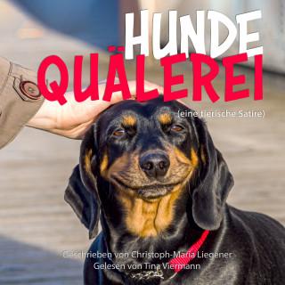 Christoph-Maria Liegener: Hundequälerei