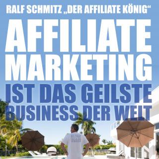 Ralf Schmitz: Affiliate Marketing ist das geilste Business der Welt