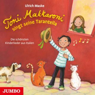 Ulrich Maske, Thomas Fritz: Toni Makkaroni singt seine Tarantella