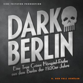 Johanna Magdalena Schmidt: Dark Berlin - Eine True Crime Hörspiel-Reihe aus dem Berlin der 1920er Jahre - 8. Fall