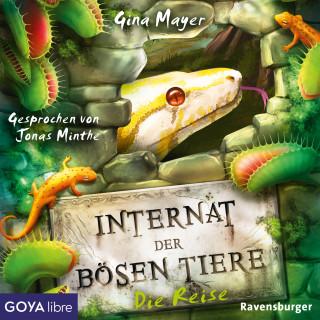 Gina Mayer: Internat der bösen Tiere. Die Reise