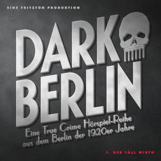 Johanna Magdalena Schmidt: Dark Berlin Eine True Crime Hörspiel-Reihe aus dem Berlin der 1920er Jahre - 1. Fall