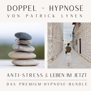 Patrick Lynen: ANTI-STRESS & LEBEN IM JETZT +++ Doppel-Hypnose von Patrick Lynen