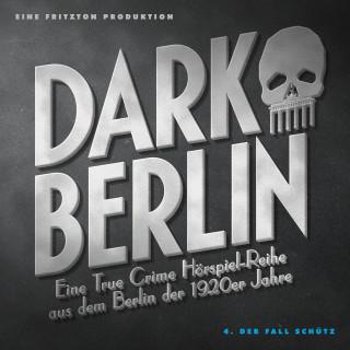 Johanna Magdalena Schmidt: Dark Berlin Eine True Crime Hörspiel-Reihe aus dem Berlin der 1920er Jahre - 4. Fall