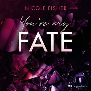 Nicole Fisher: You're my Fate (ungekürzt)