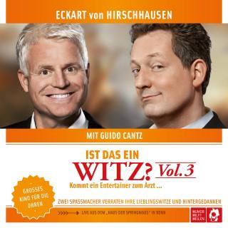 Eckart von Hirschhausen, Guido Cantz: Ist das ein Witz? Kommt ein Entertainer zum Arzt ...