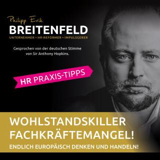 Philipp Erik Breitenfeld: Wohlstandskiller Fachkräftemangel