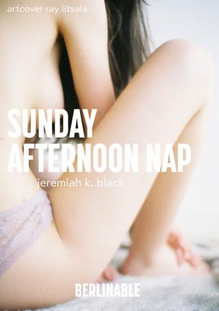 Jeremiah K. Black: A Sunday Afternoon Nap