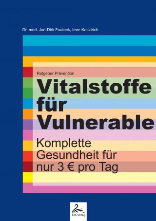 Dr. med. Jan-Dirk Fauteck, Imre Kusztrich: Vitalstoffe für Vulnerable